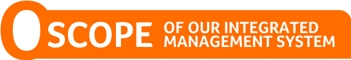 Scope of Our Integrated Management System
